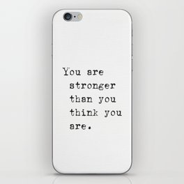 You are stronger than you think you are. iPhone Skin