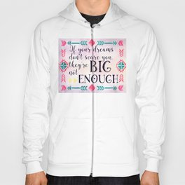 If your dreams don't scare you they're not big enough - tribal boho motivation Hoody