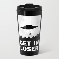 Get In Loser Metal Travel Mug