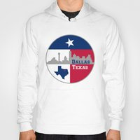 dallas Hoodies featuring Dallas Texas Skyline by Bruce Stanfield