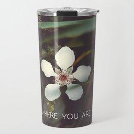 Bloom where you are planted #inspirational Travel Mug