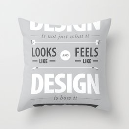 Design is how it works Throw Pillow