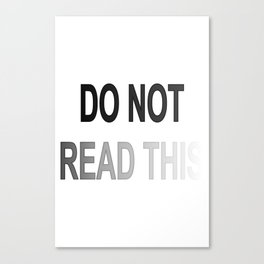 Do Not Read This 02 Canvas Print
