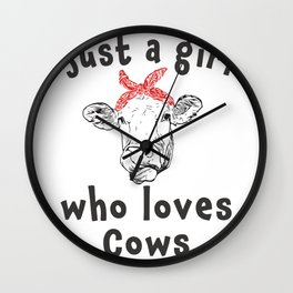 Cute Just a girl who loves cows Wall Clock