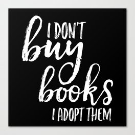 I Don't Buy Books... (Inverted) Canvas Print