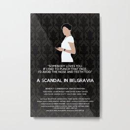 A Scandal in Belgravia - Irene Adler Metal Print