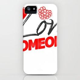 Love Someone iPhone Case
