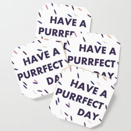 Have a purrfect day - art for cat-lovers Coaster