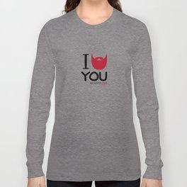 I BEARD YOU Long Sleeve T-shirt