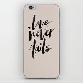 LOVE NEVER FAILS // sand iPhone Skin
