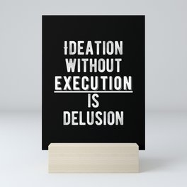 Inspirational - Execute On Your Dreams Quote Mini Art Print