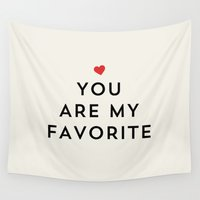 allyson johnson Wall Tapestries featuring YOU ARE MY FAVORITE by Allyson Johnson