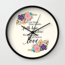 The Greatest of These is Love (floral) Wall Clock