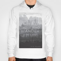 "tolkien Hoodies featuring ""Not all those who wander are lost"" -- J. R. R. Tolkien quote poster by asiawilliams"