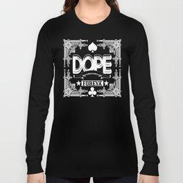 dope foreva Long Sleeve T-shirt