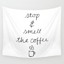 Stop and Smell the Coffee Wall Tapestry