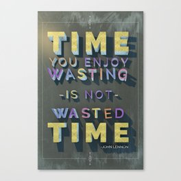 Time Wasted Canvas Print