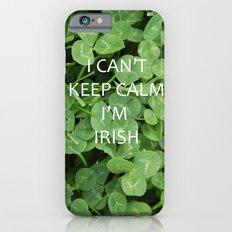 I Can't Keep Calm I'm Irish Slim Case iPhone 6s