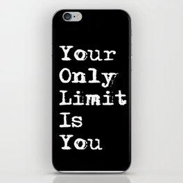 Your Only Limit is You - Motivational Typography Saying iPhone Skin