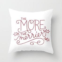 Merrier Throw Pillow