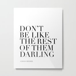 Coco Quote,Don't Be Like The Rest Of Them Darling,Fashion Print,Quote Prints,Printable Art,Wall Art Metal Print