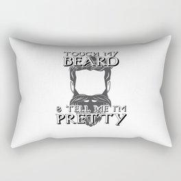 Touch My Beard And Tell Me Im Pretty Rectangular Pillow