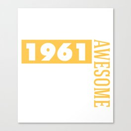 Made in 1961 - Perfectly aged Canvas Print