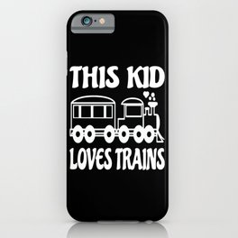 This Kid Loves Trains Kids Gift Idea Design iPhone Case