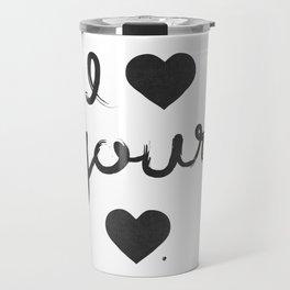 i heart your heart Travel Mug