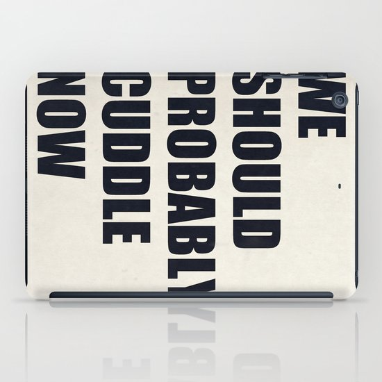 We should probably cuddle now iPad Case