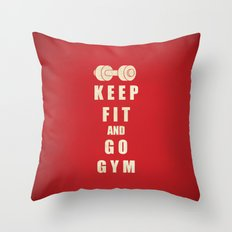 Keep Fit and Go GYM Quote Throw Pillow