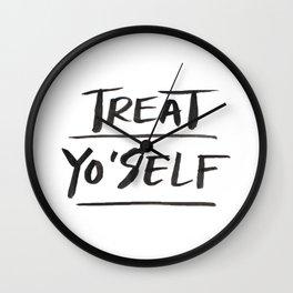 TREAT YO'SELF Wall Clock