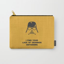 I Find Your Lack of Grammar Disturbing Carry-All Pouch