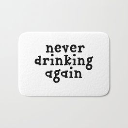 Never Drinking Again Bath Mat