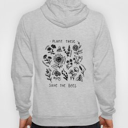 Plant these save the bees flowers t-shirt Hoody