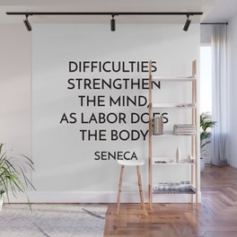 DIFFICULTIES STRENGTHEN THE MIND Seneca Stoic Quote Wall Mural