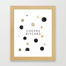 CHEERS BITCHES SIGN, Funny Bar Decor,Funny Print,Bar Wall Decor,Home Bar Decor,Party Gift,Drink Sign Framed Art Print