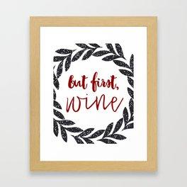 But First Wine 01 Framed Art Print