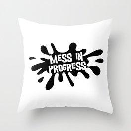 Mess in Progress Throw Pillow