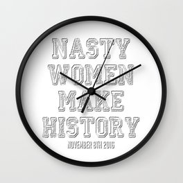 Nasty Women Make History Feminist Vintage Distressed Wall Clock