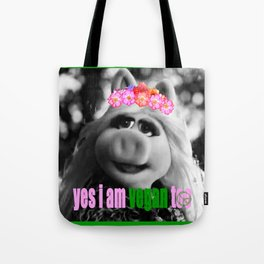I am Vegan too! Tote Bag