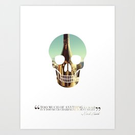 """""""Too much of anything is bad, but too much Champagne is just right"""" Art Print"""