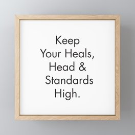 Feminist Quotes, Keep your Heals, Head and Standards High, Fashion Poster, Apartment Prints Framed Mini Art Print