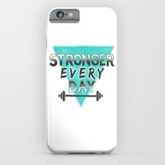 Stronger Every Day (barbell) iPhone 6s Slim Case