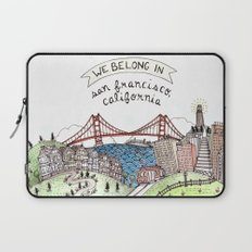 We Belong in San Francisco Laptop Sleeve