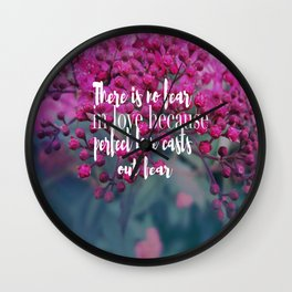 No Fear In Love Wall Clock