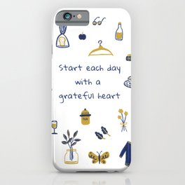 Start Each Day With a Grateful Heart - Cute things iPhone Case