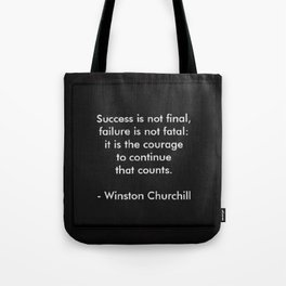 Winston Churchill Quote - Success Is Not Final - Famous Quotes Tote Bag