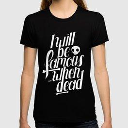 Famous.. T-shirt