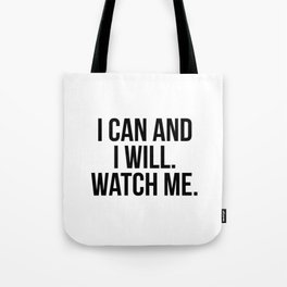 I can and i will. watch me Tote Bag